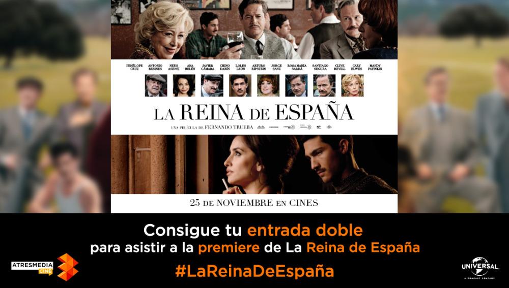 ¡VEN A LA PREMIERE DE 'LA REINA DE ESPAÑA'